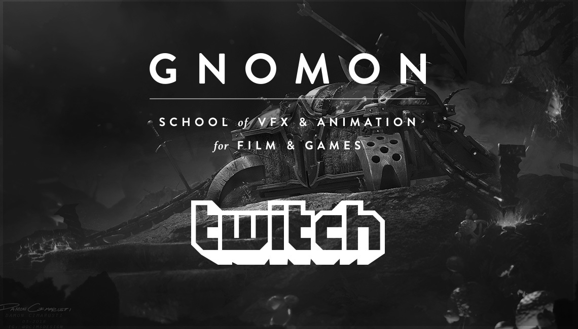 Follow Gnomon on Twitch at Gnomon_School